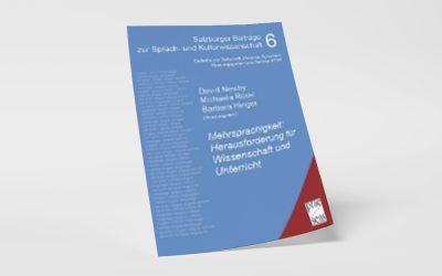 David Newby, Michaela Rückl, Barbara Hinger (Hrsg.) (2010): Mehrsprachigkeit: Herausforderung für Wissenschaft und Unterricht. Forschung, Entwicklung und Praxis im Dialog. Wien: Präsens.