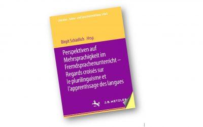 Perspektiven auf Mehrsprachigkeit im Fremdsprachenunterricht– Regards croisés sur le plurilinguisme et l'apprentissage des langues